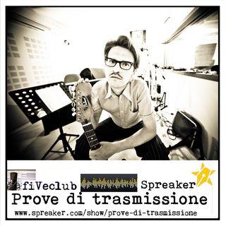 Prove di Trasmissione - Ospite Matteo Curallo