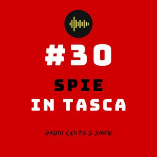 #30 - Spie in tasca