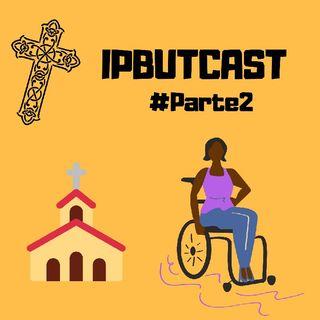 Inclusão na Comunidade Cristã #Episódio7