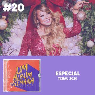 #20 Especial - Tchau 2020