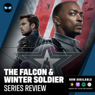 Episode 48 - Falcon and the Winter Soldier