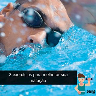 088 - 3 exercícios para melhorar sua natação