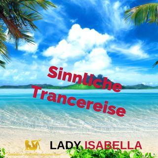 Sinnliche Trancereise mit Lady Isabella von Isabella`s erotische Hypnose - Hörprobe