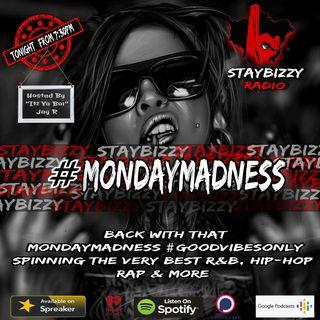 "StayBizzyRadio: Ep.58 #MondayMadness . Hosted By ""Itz Ya Boi"" Jay R"