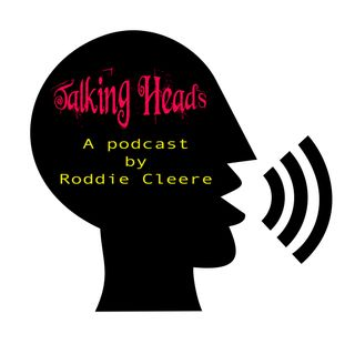 Talking Heads - A Podcast with Roddie Cleere EP2 - Tony Kelly 27th June 2019