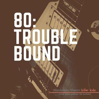 Trouble Bound (Nathan Ybanez - Erik Jensen)