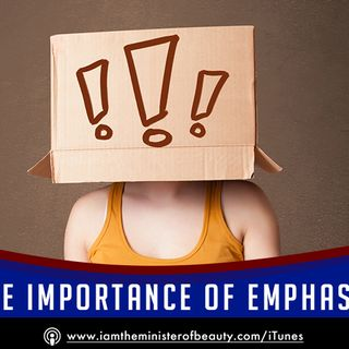 Importance of Emphasis - Why You Have To Exclaim Your Desire!