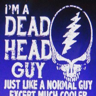 Dead Head Weadnesday 8-10-16