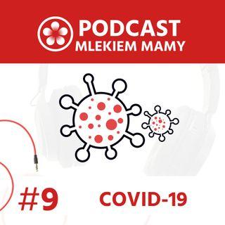 Podcast Mlekiem Mamy #9 - COVID-19: Dbanie o zdrowie psychiczne w dobie pandemii - jak i po co dbać o duszę?