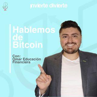Hablemos de Bitcoin con Omar Educación Financiera