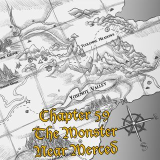 Chapter 59: The Monster Near Merced