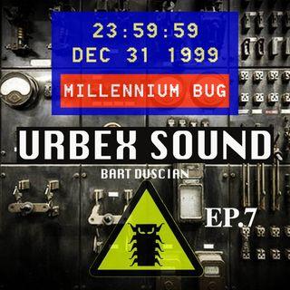 Urbex  Sound Ep7 Millennium Bug 1999-2000