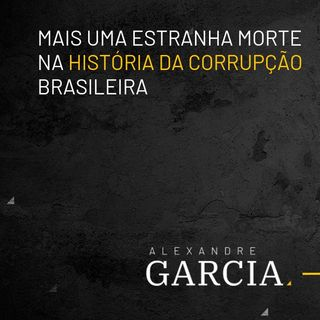 Mais uma estranha morte na história da corrupção brasileira