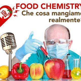 FOOD CHEMISTRY: quanto siamo in pericolo? che cosa mangiamo realmente?