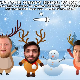 Pass The Gravy #262: Woke Up