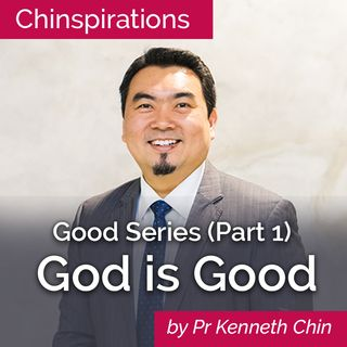 Good Series (Part 1): God is Good
