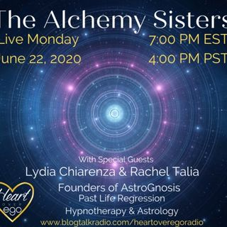 The Alchemy Sisters with AstroGnosis: Past Life Regression & Hypnotherapy