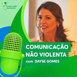 Episódio 9 - Comunicação Não Violenta - Dayse Gomes