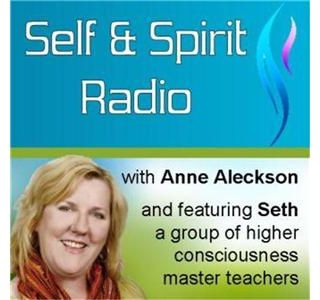 Self and Spirit with Anne and Seth