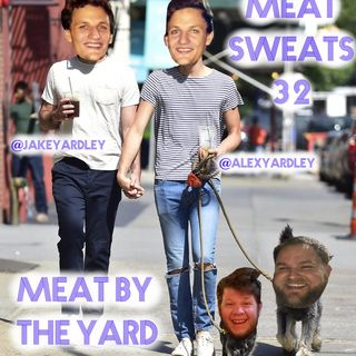 Episode 32- Meat By The Yard