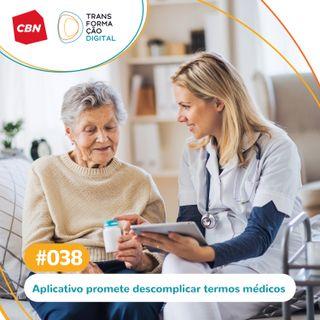 Ep. 038 - Aplicativo promete descomplicar a comunicação entre médicos e pacientes