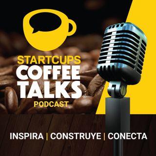 000 | STARTCUPS COFFEE TALKS | Inspira, Construye y Conecta