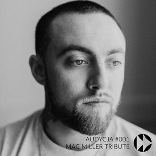 #001 - Mac Miller Tribute
