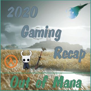 Out Of Mana #5 - Our Favourite Games Of 2020 So Far