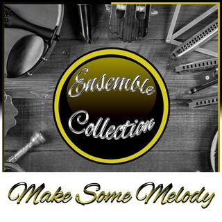 Make Some Melody (Ensemble Collection)
