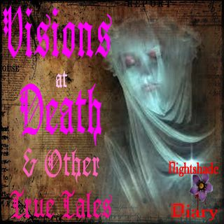 Visions at Death & Other True Ghostly Tales | Podcast