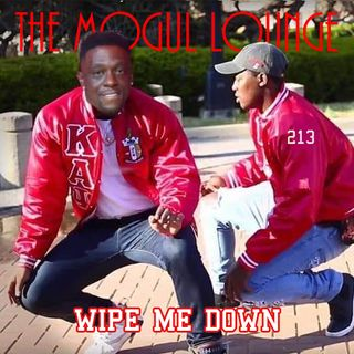 The Mogul Lounge Episode 213: Wipe Me Down