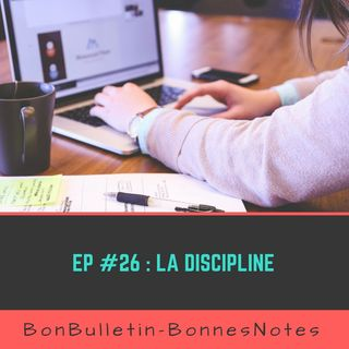 Ep#26 : La discipline !