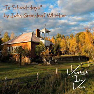 """""""In School-days"""" by John Greenleaf Whittier"""