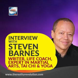 Interview with Steven Barnes, writer,  life coach,  expert in martial arts, Tai Chi and Yoga