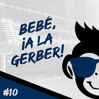 Episodio 10 - Bebé, ¡A La Gerber!