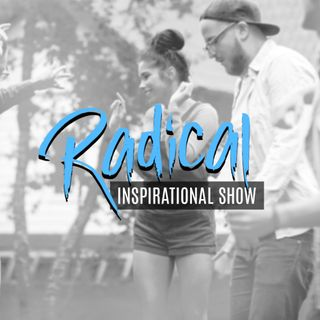 Live Radical Inspirational Show