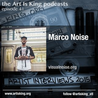 Art Is King podcast 041- Marco Noise