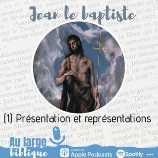 #189 Jean le baptiste (1) Présentation et représentations