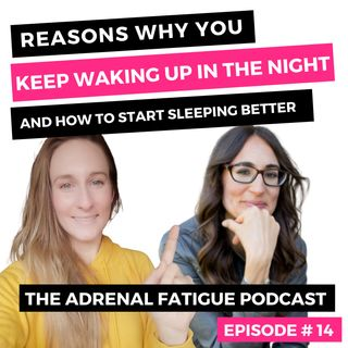 #14: Why you can't sleep through the night and how to start sleeping better!