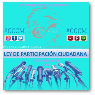 """#CCCM  """"LEY DE  PARTICIPACIÓN CIUDADANA""""  #CCCM"""