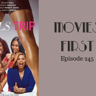 Girl's Trip - Movies First with Alex First Episode 245