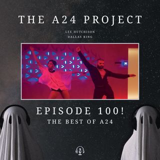100 - The Best of A24