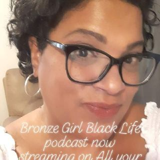 Episode 5 - Bronze Girl Black Life