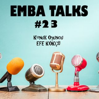 EMBA Talks #23 - Efe Kokcu