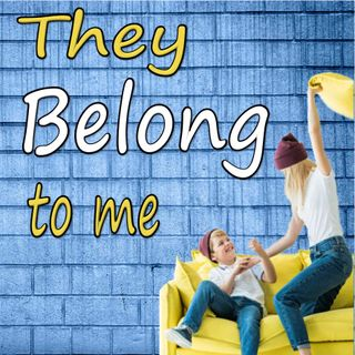 3. They Belong to Me
