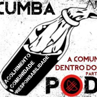 Macumba Pod(e) - T01 EP 02 - A Comunidade Dentro do Terreiro