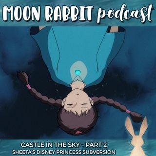 Castle in the Sky: Sheeta's Disney Princess Subversion
