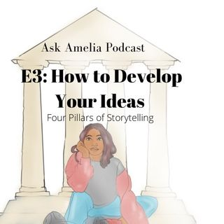E3: How to Develop Your Ideas