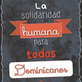 La Solidaridad Humana Para Todos Dominicanos