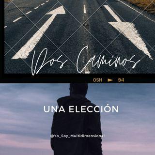 🔥Dos Caminos💖. Una Elección.💞